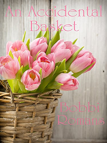 An Accidental Basket by [Romans, Bobbi]