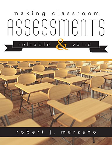 Making Classroom Assessments Reliable and Valid (How to Assess Student Learning)