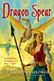 Dragon Spear, Jessica Day George, 1599905167