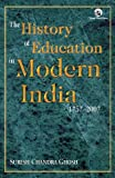 The History of Education in Modern India 1757–2007