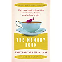 The Memory Book: The classic guide to improving your memory at work, at study and at play (Prelude Psychology Classics)