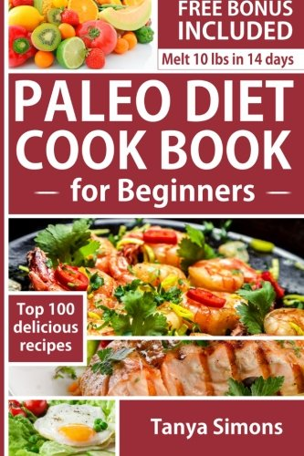 Paleo Diet Cook Book For Beginners.: Includes 14 Day Meal Plan
