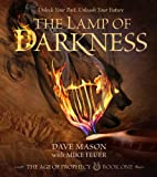 The Lamp of Darkness: The Age of Prophecy Book 1