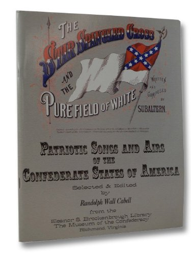 Patriotic Songs and Airs of the Confederate States of America (The Star Spangled Banner In Modern Words)