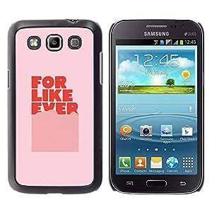 Paccase / SLIM PC / Aliminium Casa Carcasa Funda Case Cover para - For Ever Love Pink Text Sweet Gift - Samsung Galaxy Win I8550 I8552 Grand Quattro