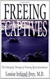 Freeing the Captives: The Emerging Therapy of Treating Spirit Attachment