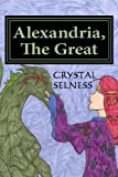 Alexandria, the Great, Crystal Selness, 1469958635