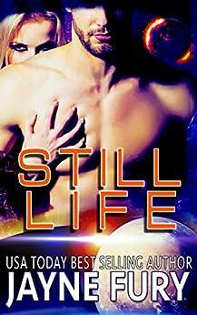 Still Life: A SciFi Romance (Solar Flame) by [Fury, Jayne]