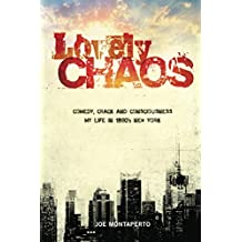 Lovely Chaos: Comedy, Crack and Consciousness - My Life in 1980's New York (2)