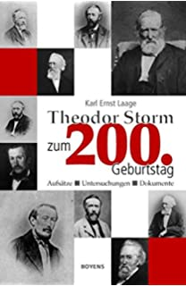 theodor storm zum 200 geburtstag aufstze untersuchungen dokumente - Theodor Storm Lebenslauf