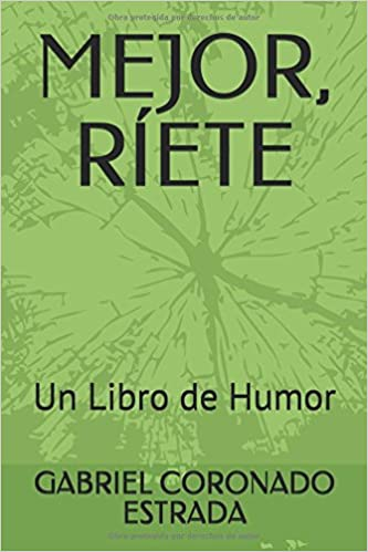 MEJOR, RÍETE: Un Libro de Humor (Humor y humoristas): Amazon ...