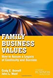img - for Family Business Values: How to Assure a Legacy of Continuity and Success (A Family Business Publication) Paperback   December 15, 2010 book / textbook / text book