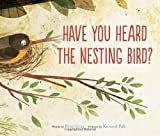 Have You Heard the Nesting Bird?, Rita Gray, 054410580X
