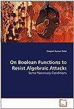 On Boolean Functions to Resist Algebraic Attacks, Deepak Kumar Dalai, 3639266854