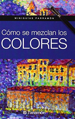 Descargar Libro Cómo Se Mezclan Los Colores Gabriel Martín Roig
