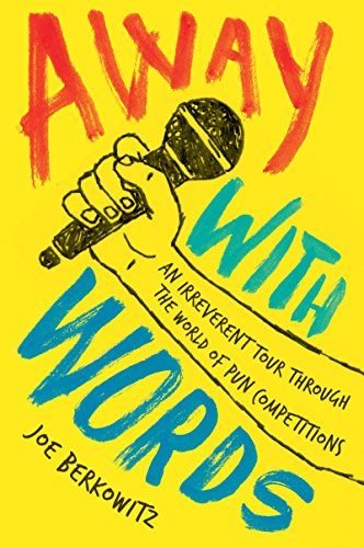 EBOOK Away with Words: An Irreverent Tour Through the World of Pun Competitions K.I.N.D.L.E