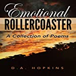 Emotional Rollercoaster: A Collection of Poems | D.A. Hopkins
