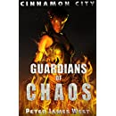 Guardians of Chaos (Tales of Cinnamon City Book 8)