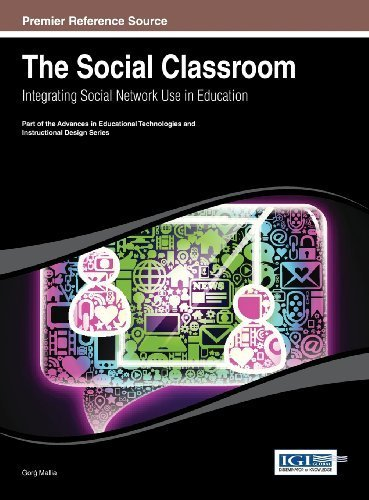 The Social Classroom: Integrating Social Network Use in Education (Advances in Educational Technologies and Instructional Design (Aetid)) by Gorg Mallia (2013-12-31)