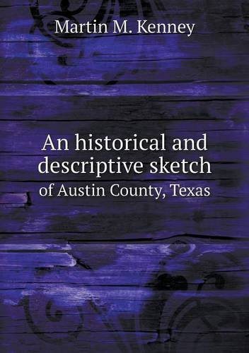 Download An historical and descriptive sketch of Austin County, Texas pdf epub
