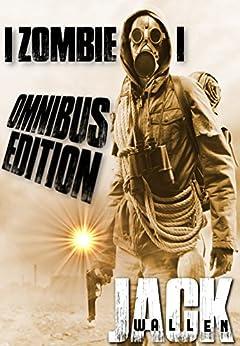 I Zombie I: Omnibus Edition by [Wallen, Jack]
