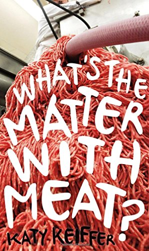 What's the Matter with Meat? (Food Controversies) by Katy Keiffer