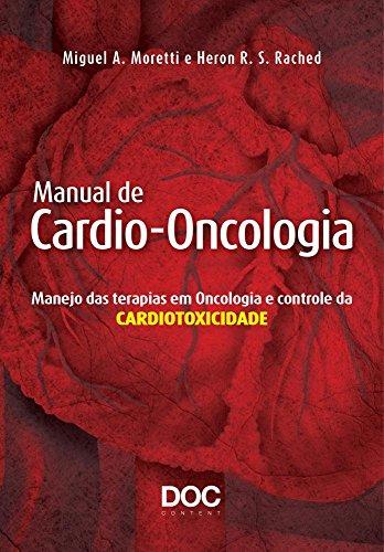 Manual de Cardio-Oncologia. Manejo das Terapias em Oncologia e Controle da Cardiotoxidade