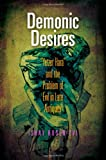 Demonic Desires : Yetzer Hara and the Problem of Evil in Late Antiquity, Rosen-Zvi, Ishay, 0812243390