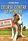 Les Petits Vétérinaires, Tome 12 : Course contre la montre par Halse Anderson