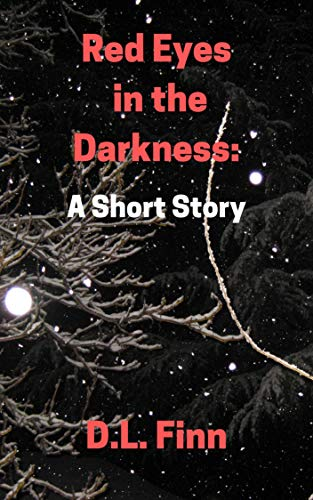 Red Eyes in the Darkness: A Short Story by [Finn, D.L.]