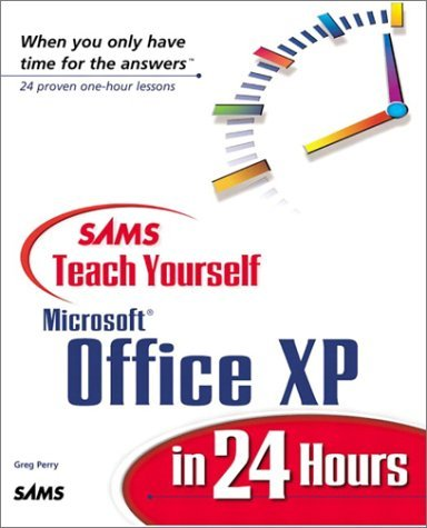 Sams Teach Yourself Microsoft Office XP in 24 Hours by Greg Perry (2001-05-03)