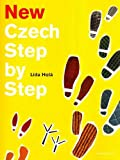 New Czech Step by Step: A Basic Course in the Czech Language for English-speaking Foreigners (English and Czech Edition)