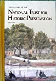 img - for The history of the National Trust for Historic Preservation, 1963-1973 book / textbook / text book