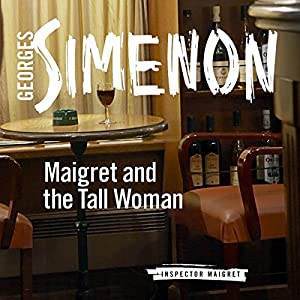 Maigret and the Tall Woman Hörbuch