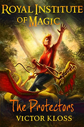 The Protectors (Royal Institute of Magic, Book 3) by Victor Kloss
