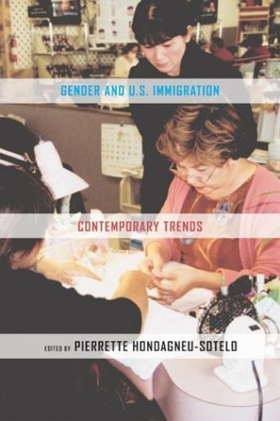 Gender and U.S. Immigration: Contemporary Trends by Hondagneu-Sotelo, Pierrette Published by University of California Press 1st (first) edition (2003) Paperback
