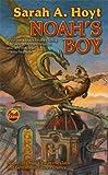 Noah's Boy, Sarah A. Hoyt, 1476736545