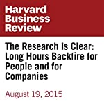 The Research Is Clear: Long Hours Backfire for People and for Companies | Sarah Green Carmichael