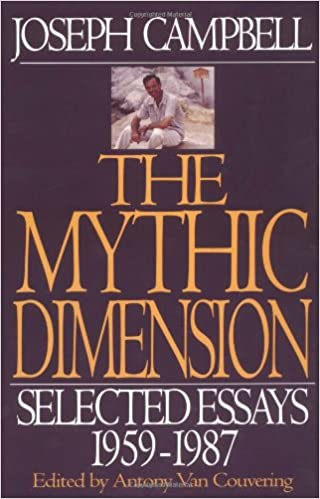 The mythic dimension selected essays 1959 1987 collected works of the mythic dimension selected essays 1959 1987 collected works of joseph campbell j campbell 9780060966126 amazon books fandeluxe Choice Image