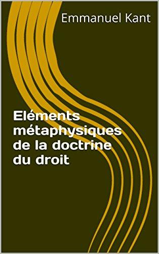 Eléments métaphysiques de la doctrine du droit (French Edition)