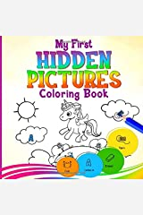 My First Hidden Pictures Coloring Book: Search & Find Picture Puzzles Workbook for Toddler Kids Ages 3-5 Years Old   Preschool to Kindergarten   Unicorn, Cute Animals & More Paperback
