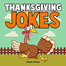 Thanksgiving Jokes: Funny Thanksgiving Jokes for Kids Audiobook by  Uncle Amon Narrated by Wes Super