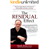 The RESIDUAL Effect: Discover Eight Effective Principles for Achieving R.E.S.I.D.U.A.L. Success in Network Marketing
