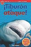 Explora Tu Mundo: Tiburon al Ataque!: (Spanish Language Edition Of Scholastic Discover More Reader Level 2: Shark Attack!) (Scholastic Explora Tu Mundo)