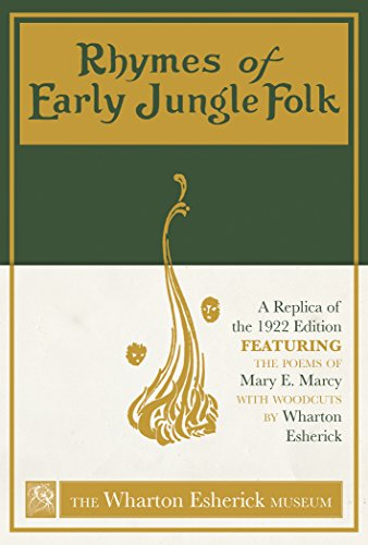 Collectible Museum Replica - Rhymes of Early Jungle Folk: A Replica of the 1922 Edition Featuring the Poems of Mary E. Marcy with Woodcuts by Wharton Esherick