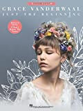 img - for Grace Vanderwaal - Just the Beginning: Includes Bonus Song I Don't Know My Name Easy Piano book / textbook / text book