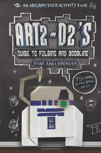Art2-D2's Guide to Folding and Doodling (An Origami Yoda Activity Book) (Star Wars)
