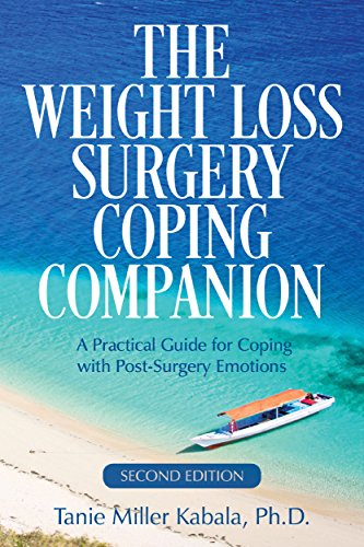 Kit Eating Emotional Support - The Weight Loss Surgery Coping Companion: A Practical Guide to Coping with Post-Surgery Emotions