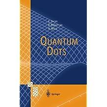 Quantum Dots (NanoScience and Technology)