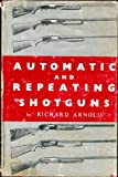 Automatic And Repeating Shotguns